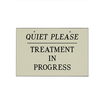 Quit Please Treatment In Progress Almond Engraved Plastic Sign