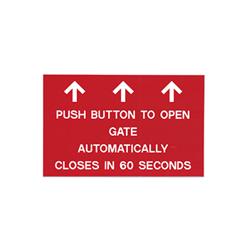 Push Button TO Open Gate Automatically Closes In 60 Seconds Red Engraved Sign