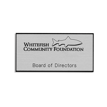Silver Whitefish Community Foundation Board of Directors Engraved Plastic Badge